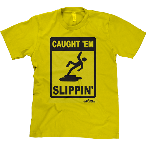 shirt-caughtEmSlippin